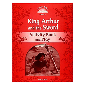 Classic Tales Second Edition Level 2 Kind Arthur And The Sword Activity Book And Play