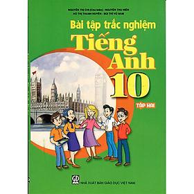 Bài tập trắc nghiệm Tiếng Anh 10 tập 2