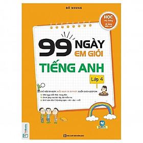 99 Ngày Em Giỏi Tiếng Anh Lớp 4 (Tặng Bookmark độc đáo CR)