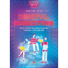 Nghề Mới Thế Kỉ 21: Digital Marketing - Phù Thủy Truyền Thông Trong Thế Giới Số