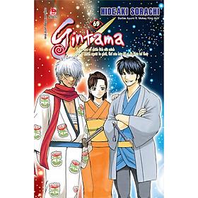 Gintama - Tập 69 (Bìa Gập): Tự Ba Hoa Về Chiến Tích Của Mình Chỉ Tổ Khiến Người Ta Ghét, Thế Nên Hãy Để Ai Đó Khác Kể Thay