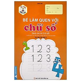 Tủ Sách Mầm Non - Bé Làm Quen Với Chữ Số (Dành Cho Trẻ 5-6 Tuổi)
