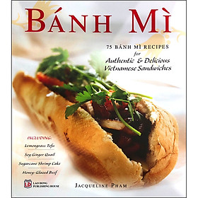 Banh Mi : 75 Banh Mi Recipes For Authentic & Delicious Vietnamese Sandwiches (Song Ngữ)