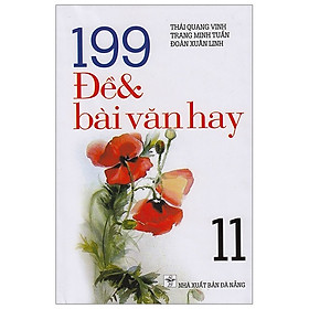 199 Đề Và Bài Văn Hay - Lớp 11