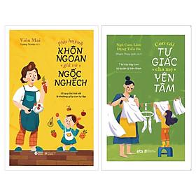 Combo Phụ Huynh Khôn Ngoan, Giả Vờ Ngốc Nghếch + Con Tự Giác Cha Mẹ Yên Tâm