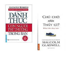 Combo 2 cuốn sách: Đánh Thức Con Người Phi Thường Trong Bạn + Chú chó nhìn thấy gì
