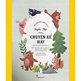 Kể Chuyện Mỗi Ngày - Tuyển Tập Những Chuyện Kể Hay Dành Cho Trẻ Em Từ 2 Tuổi Trở Lên
