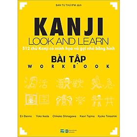 Kanji Look And Learn - 512 Chữ Kanji Có Minh Họa Và Gợi Nhớ Bằng Hình - Bài Tập