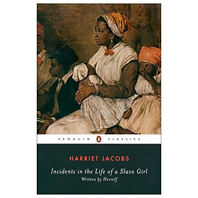 Incidents In The Life Of A Slave Girl (Penguin Classics)