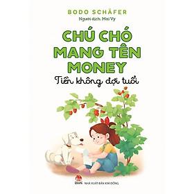 Chú Chó Mang Tên Money – Tiền không đợi tuổi