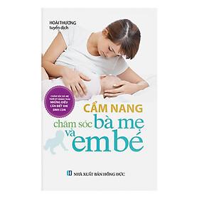 Cẩm Nang Chăm Sóc Bà Mẹ Và Em Bé