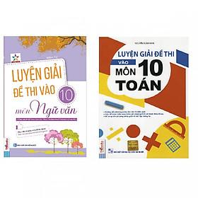 Combo Trọn Bộ Luyện Giải Đề Thi Vào Lớp 10 ( Môn Ngữ Văn + Toán ) tặng kèm bookmark