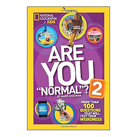 "Are You ""Normal""? 2: More Than 100 Questions That Will Test Your Weirdness (National Geographic Kids)"