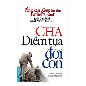 Cha Điểm Tựa Đời Con (Tái Bản)