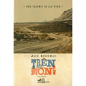 Cuốn sách được công nhận là một trong những tiểu thuyết vĩ đại nhất thế kỷ hai mươi của nền văn học Mỹ: Trên đường (TB)