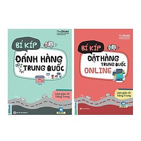 Bộ Sách Làm Giàu Từ Tiếng Trung: Combo 2 Cuốn Sách Bí Kíp Đặt Hàng Trung Quốc Online + Bí Kíp Đánh Hàng Trung Quốc (Tặng Thêm Cây Viết Hoạt Hình Ngộ Nghĩnh)