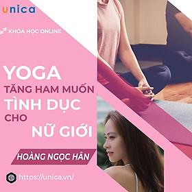 Khóa học SỨC KHỎE - Yoga tăng ham muốn tình dục cho nữ giới [UNICA.VN