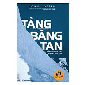 Tảng Băng Tan - Đổi Mới Và Thành Công Trong Mọi Hoàn Cảnh ( tặng kèm bookmark )