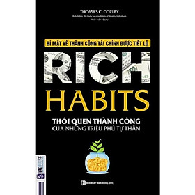 Rich Habits - Thói quen triệu phú tự thân ( tặng bookmark)