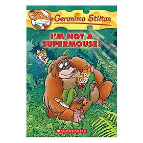 Geronimo Stilton #43: I'M Not A Supermouse! (Oct)