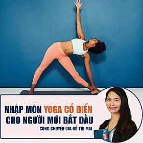 Khóa học YOGA- Nhập môn Yoga Cổ Điển cho người mới bắt đầu- UNICA.VN