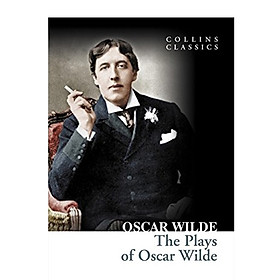Collins Classics: The Plays Of Oscar Wilde