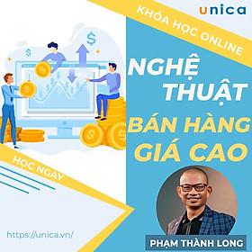 Khóa học SALE, BÁN HÀNG- Nghệ thuật bán hàng giá cao - Phạm Thành Long