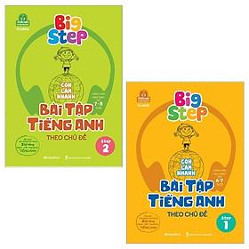 Combo Big Step - Con Làm Nhanh Bài Tập Tiếng Anh Theo Chủ Đề (Step 1 Và 2) (Bộ 2 Tập)