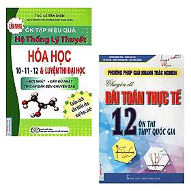 Combo 2 Cuốn: Cẩm Nang Ôn Tập Hiệu Quả Hệ Thống Lý Thuyết Hóa Học 10 - 11 - 12 Và Luyện Thi Đại Học & Phương Pháp Giải Nhanh Trắc Nghiệm Chuyên Đề Bài Toán Thực Tế