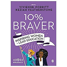10% Braver: Inspiring Women To Lead Education