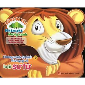 Cùng Bé Yêu Khám Phá Rừng Xanh - Chúng Mình Đã Biết Gì Về Loài Sư Tử