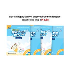 Bộ 4 cuốn Happy family Cùng con phát triển năng lực Toán lớp 1 tập 1