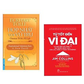 Combo 2 cuốn : Từ Tốt Đến Vĩ Đại - Jim Collins + Hợp Nhất Với Vũ Trụ (Bìa Mềm)