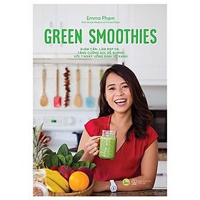 Sách Về Giảm Cân, Làm Đẹp Da, Tăng Cường Sức Đề Kháng Với 7 Ngày Uống Sinh Tố Xanh: Green Smoothies