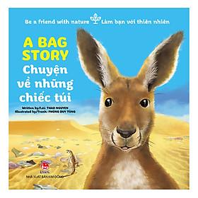 Be A Friend With Nature - Làm Bạn Với Thiên Nhiên: A Bag Story - Chuyện Về Những Chiếc Túi