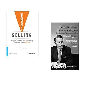 Combo 2 cuốn sách: Inbound  Selling - Thay Đổi Phương Thức Bán Hàng Theo Mô Hình Inbound + Lời Tự Thú Của Một Bậc Thầy Quảng Cáo