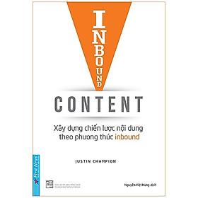 Cuốn Sách Marketing Bán Hàng Hay Và Hiệu Quả: Inbound Content - Xây Dựng Chiến Lược Nội Dung Theo Phương Thức Inbound