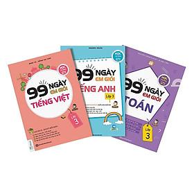 Combo 3 Cuốn 99 Ngày Em Giỏi Toán - Tiếng Việt - Tiếng Anh Lớp 3 (Tặng kèm Booksmark)