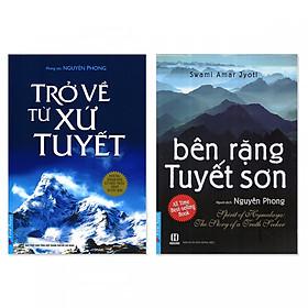 Combo 2 cuốn: Trở Về Từ Xứ Tuyết, Bên Rặng Tuyết Sơn