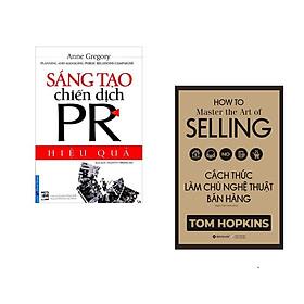 Combo 2 cuốn sách: Sáng Tạo Chiến Dịch PR Hiệu Quả + Cách Thức Làm Chủ Nghệ Thuật Bán Hàng