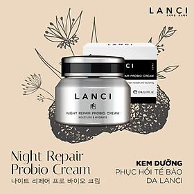 Kem Dưỡng Phục Hồi Tế Bào Da Ban Đêm Lanci - Night Repair Probio Cream