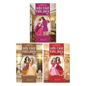 Hội Chợ Phù Hoa (Trọn Bộ 3 Tập) - Bìa Cứng