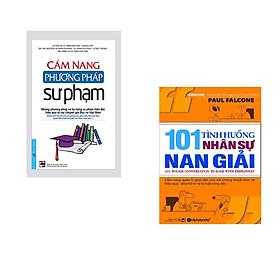 Combo 2 cuốn sách: Cẩm Nang Phương Pháp Sư Phạm + 101 Tình Huống Nhân Sự Nan Giải