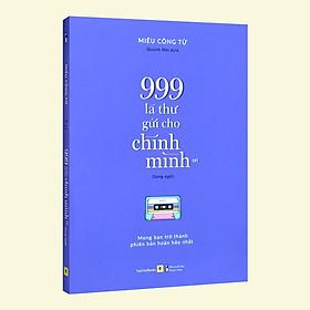 Sách - 999 Lá Thư Gửi Cho Chính Mình - Mong Bạn Trở Thành Phiên Bản Hoàn Hảo Nhất (Song Ngữ)