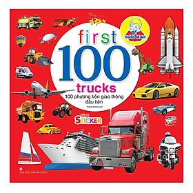 Bé Thông Minh - First 100 Trucks - 100 Phương Tiện Giao Thông Đầu Tiên (Tặng Kèm Sticker)