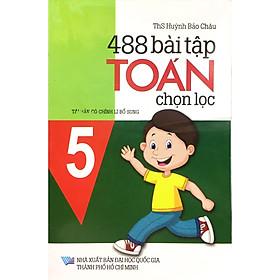 488 Bài Tập Toán Chọn Lọc Lớp 5