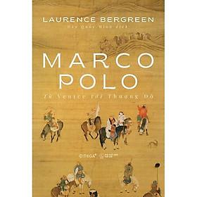 Marco Polo - Từ Venice tới Thượng Đô