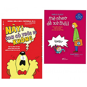 Combo 2 cuốn sách nuôi dậy trẻ: Này, Con Có Thôi Đi Không! + Mè Nheo Dễ Xử Thôi (Tặng kèm bookmark)