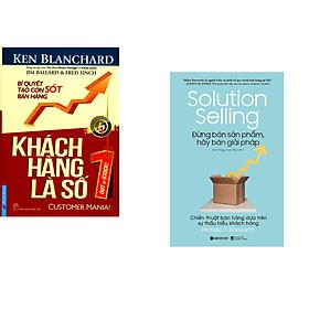 Combo 2 cuốn sách: Khách Hàng Là Số 1 + Đừng Bán Sản Phẩm, Hãy Bán Giải Pháp