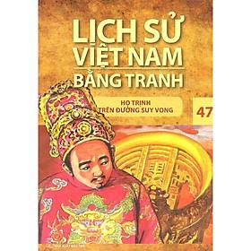 Lịch Sử Việt Nam Bằng Tranh Tập 47: Họ Trịnh Trên Đường Suy Vong (Tái Bản)